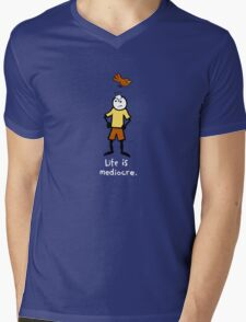 Life is mediocre. Mens V-Neck T-Shirt