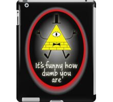 It's Funny How Dumb You Are iPad Case/Skin