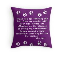 Thankyou From the Cat 1 - Throw Pillow for Pet Lovers Throw Pillow