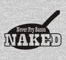 Never Fry Bacon Naked funny slogan One Piece - Short Sleeve