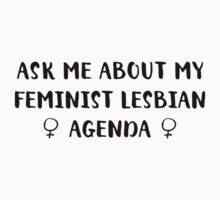 Ask Me About My Feminist Lesbian Agenda Kids Tee