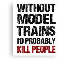 Funny Model Train Shirt Canvas Print