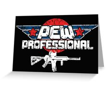 PEW Professional 2 Greeting Card