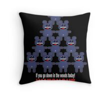 GO DOWN TO THE WOODS TODAY Throw Pillow