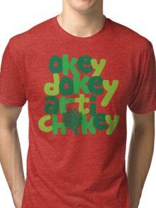 Okey Dokey Artichokey Tri-blend T-Shirt