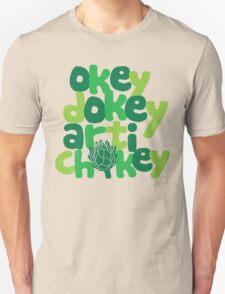 Okey Dokey Artichokey Unisex T-Shirt