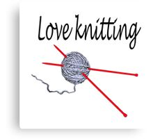 Love knitting Canvas Print