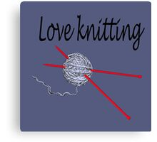 Love knitting - gray background Canvas Print