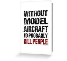 Funny Model Aircraft Shirt Greeting Card