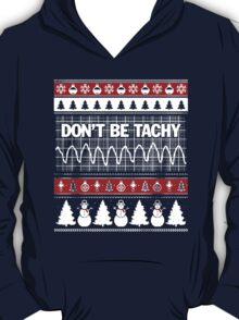 Don't Be Tachy Christmas T-Shirt
