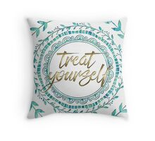 Treat Yourself! Throw Pillow
