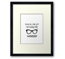 I'm Buddy Holly - Weezer Framed Print