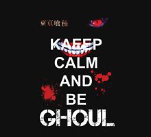 KEEP CALM AND BE GHOUL - model 2 Unisex T-Shirt