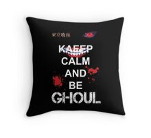 KEEP CALM AND BE GHOUL - model 2 Throw Pillow