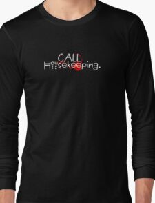 Call Housekeeping - White with blood splats Long Sleeve T-Shirt