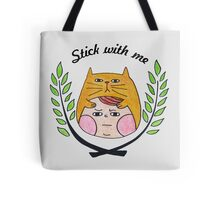 Stick with me Tote Bag