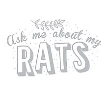 Ask me about my RATS Photographic Print