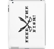 Feed the Fish - Pirate Quote Vintage Black iPad Case/Skin