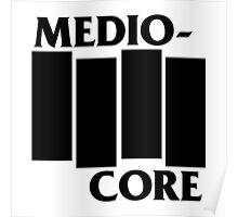 Medio-Core Poster