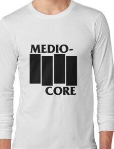 Medio-Core Long Sleeve T-Shirt