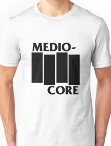 Medio-Core Unisex T-Shirt