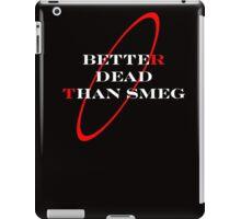 better dead than smeg iPad Case/Skin