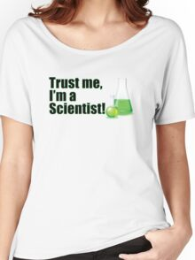 Trust Me I'm a Scientist Funny Lab Technician Bottles Quote Women's Relaxed Fit T-Shirt