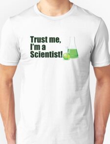 Trust Me I'm a Scientist Funny Lab Technician Bottles Quote Unisex T-Shirt