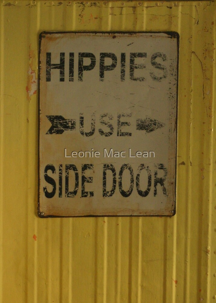 Hippies Use Side Door by Leonie Mac Lean