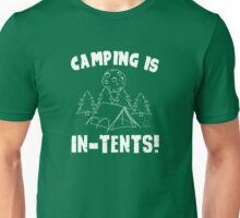 Camping is intents Unisex T-Shirt