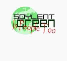 Solyent Green Is People too Unisex T-Shirt