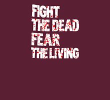 Walking dead - Fight the dead, fear the living v2 T-Shirt