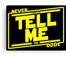 Never tell me the odds. Canvas Print