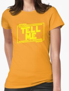 Never tell me the odds. T-Shirt
