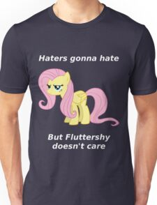 Haters gonna hate, Fluttershy doesn't care Unisex T-Shirt