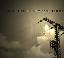 In Electricity We Trust by Oleksandr Shagivalieiev