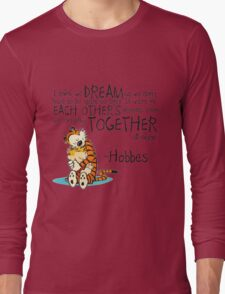Hobbes Dream Quotes Long Sleeve T-Shirt