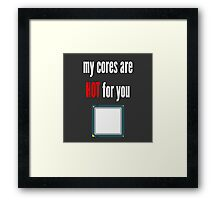My cores are hot for you CPU Framed Print