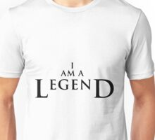 I am a Legend Unisex T-Shirt