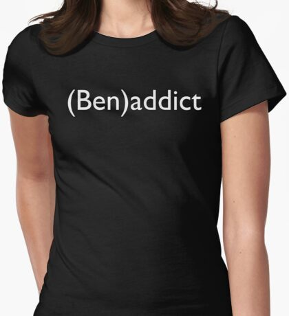 (Ben)addict Womens Fitted T-Shirt