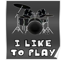 I Like to Play Drums Poster