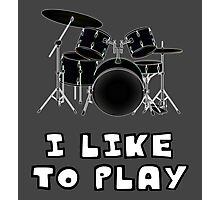 I Like to Play Drums Photographic Print
