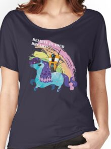 BELIEVE IN YOUR DREAMS! Women's Relaxed Fit T-Shirt