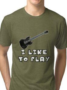 I Like to Play Electric Guitar Tri-blend T-Shirt