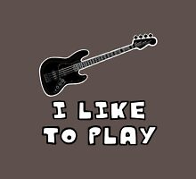 I Like to Play Bass Guitar Unisex T-Shirt