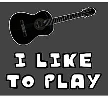 I Like to Play Acoustic Guitar Photographic Print