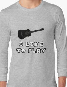 I Like to Play Acoustic Guitar Long Sleeve T-Shirt