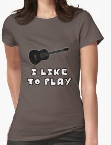 I Like to Play Acoustic Guitar Womens Fitted T-Shirt