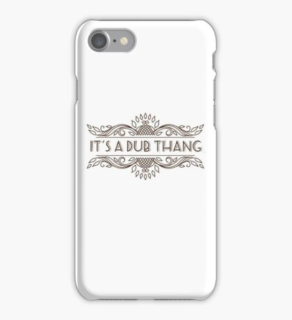Its a Dub Thang - Retro Dubbers iPhone Case/Skin