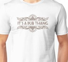 Its a Dub Thang - Retro Dubbers Unisex T-Shirt